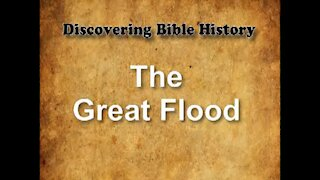 Discovering Bible History 04 - The Great Flood