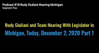 Rudy Giuliani And Team Hearing With Michigan Legislature December 2, 2020 Part 1