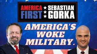 America's woke Military. Aaron Reitz with Sebastian Gorka on AMERICA First