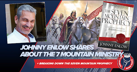 Johnny Enlow Shares the 7 Mountain Ministry + Bo Polny Shares Reasons for Hope