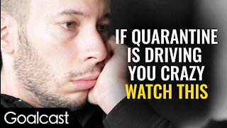 """How Being In Quarantine Can Change The World 