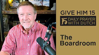 The Boardroom | Give Him 15: Daily Prayer with Dutch Feb. 6, 2021