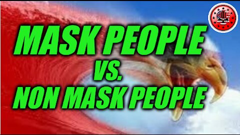 MASK PEOPLE VS. NON MASK PEOPLE