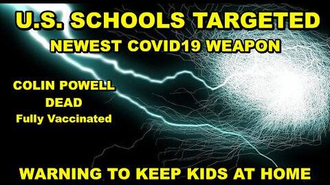 UN WHISTLEBLOWER TELLS OF NEW COVID WEAPON UNLEASHED AGAINST SCHOOL CHILDREN, THE MAIN TARGETS