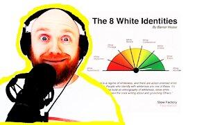 8 White Identities?