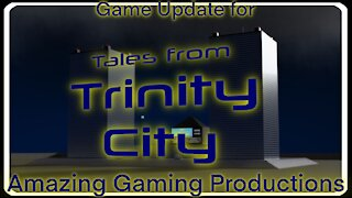 Tales from Trinity City Update