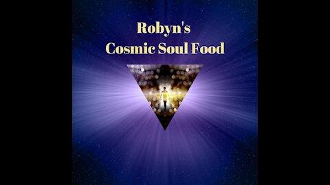 Robyn's Cosmic Soul Food 28Sept2021
