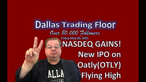 Dallas Trading Floor No 298 - LIVE May 21, 2021