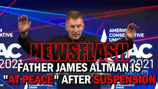 """NEWSFLASH: Father James Altman is """"At Peace"""" after Suspension by Bishop!"""