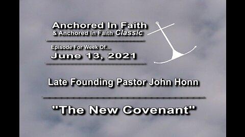 "6/13/2021 AIFGC #585 Late Pastor John Honn preaching ""The New Covenant"" (#585 – 4/15/07)"