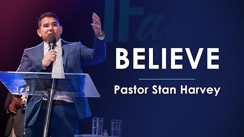 Believe - Pastor Stan Harvey