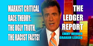 Marxist Critical Race Theory: the Ugly Truth, the Racist Facts! Ledger Report 1142