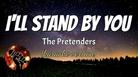 I'LL STAND BY YOU - THE PRETENDERS (karaoke version)