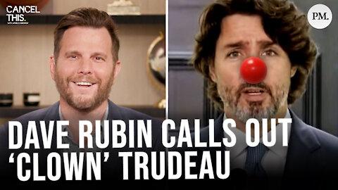Dave Rubin SLAMS Justin Trudeau as a clown