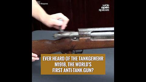 EVER HEARD OF THE TANKGEWEHR M1918, THE WORLD'S FIRST ANTI-TANK GUN?