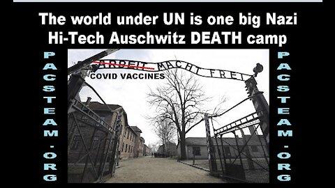 The world under UN is one big Nazi Hi-Tech Auschwitz DEATH camp