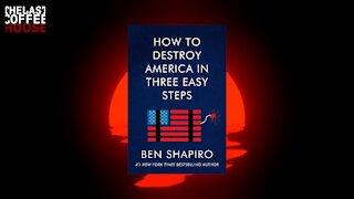 How to Destroy America in Three Easy Steps by Ben Shapiro     Ben Shapiro List