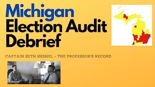 Michigan Election Audit Debrief: Captain Seth Keshel