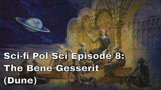 Sci-fi Pol Sci Episode 8: The Bene Gesserit
