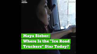 """Maya Sieber: Where Is the """"Ice Road Truckers"""" Star Today?"""