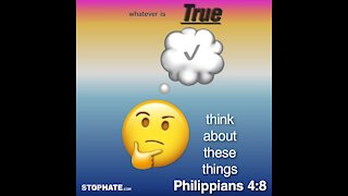 Think about these things: Philippians 4:8