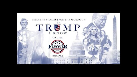 Interview with Makers of The Trump I Know   Flyover Conservatives