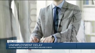 Changing unemployment benefits could be more delays