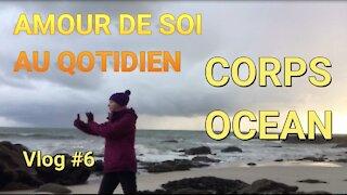 Mouvement Fluidité / Corps Océan - Vlog #006 Amour de soi au quotidien