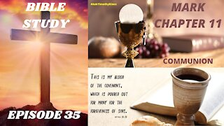 BIBLE STUDY EPISODE 35 MARK CHAPTER 11