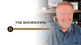 The Showdown   Give Him 15: Daily Prayer with Dutch   July 15