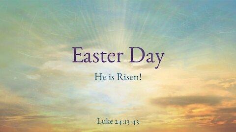 Easter Day Sermon - Emmaus Rd - He is risen!