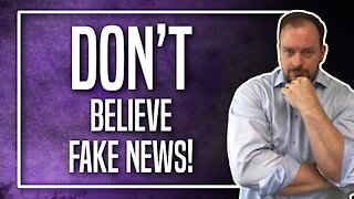 Don't Believe Fake News!