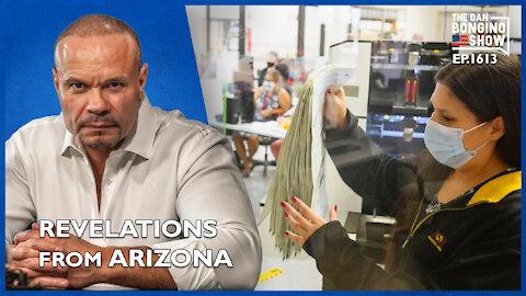 Ep. 1613 Troubling Election Revelations From Arizona And Deepstate Shenanigans- The Dan Bongino Show