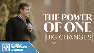 The Power Of One - Big Changes