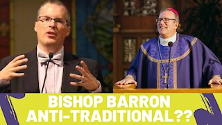 Responding to Bishop Barron's Comments on Traditional Catholics