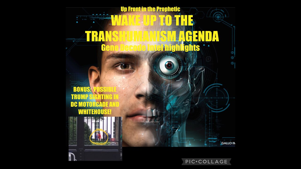 """Gene Decode Intel Highlights on """"up Front in the Prophetic""""! Wake-up to the Transhumanism Agenda! - We the People News"""