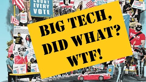 Big Tech Conspired to Change America, WTF!