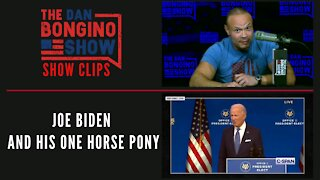 Joe Biden And His One Horse Pony - Dan Bongino Show Clips