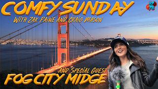 Fog City Midge on Comfy Sunday with Zak & Craig
