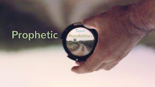 Prophetic Possibilities, Part Two