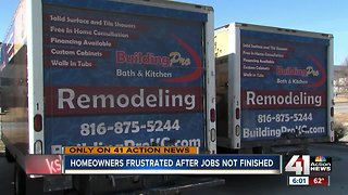 Homeowners frustrated after jobs not finished