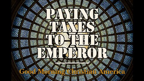 Paying Taxes to the Emperor