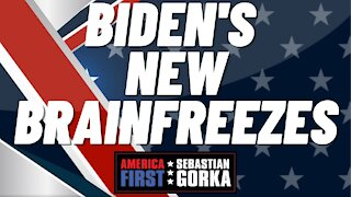 Sebastian Gorka FULL SHOW: Biden's new brainfreezes.