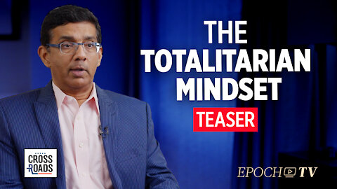 Teaser: Dinesh D'Souza: Emerging Totalitarian Mindset Seen In People Reporting On Neighbors