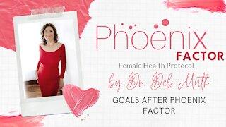 New Goals after Phoenix Factor