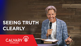 Seeing Truth Clearly - 2 Timothy 4:1-8 - Skip Heitzig
