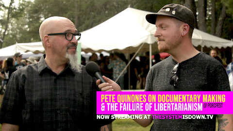 258: Pete Quinones on Documentary Making & the Failure of Libertarianism (@ PorcFest 2021)