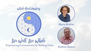 No. 9 ~ Live Well, Live Whole: Andrew Seaton, Author of Spiritual Awakening Made Simple