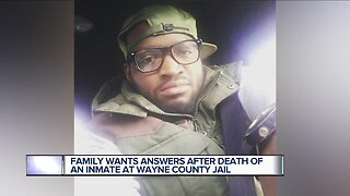 Family wants answers after death of an inmate at Wayne County jail