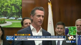 Governor Newsom in San Diego over border issue